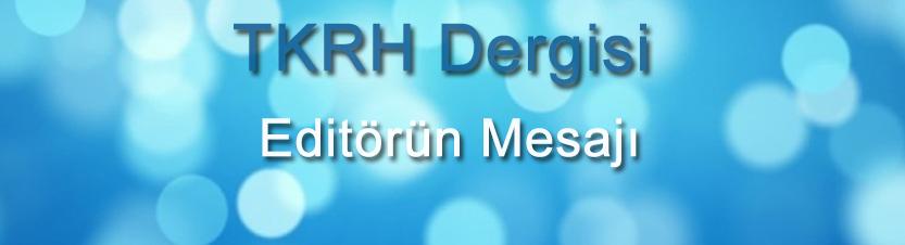 TKRH Dergisi Editörün Mesajı