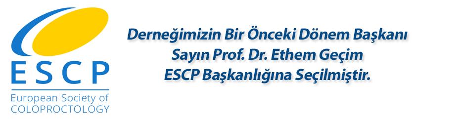 Derneğimizin Bir Önceki Dönem Başkanı Sayın Prof. Dr. Ethem Geçim ESCP Başkanlığına Seçilmiştir.