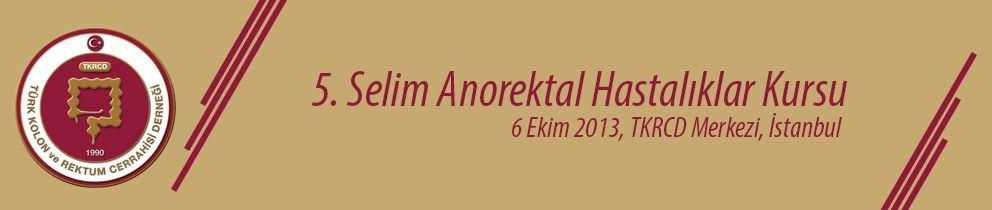 5. Selim Anorektal Hastalıklar Kursu