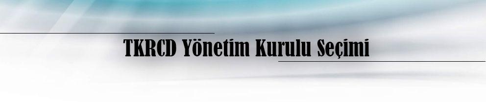 TKRCD Yönetim Kurulu Seçimi