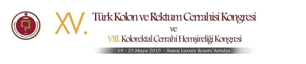 15. Ulusal Kolon ve Rektum Cerrahisi Kongresi