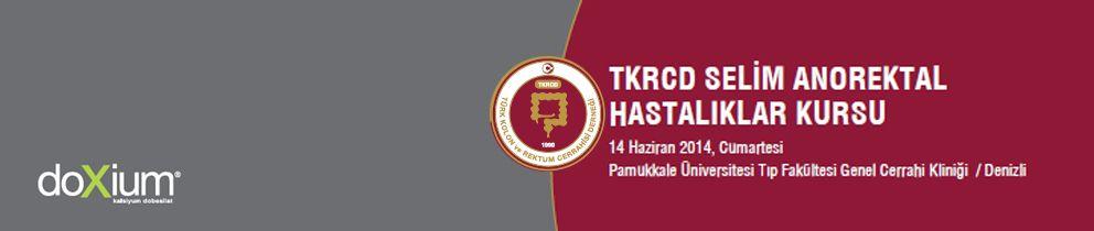 TKRCD Selim Anorektal Hastalıklar Kursu